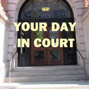 Your Day in Court
